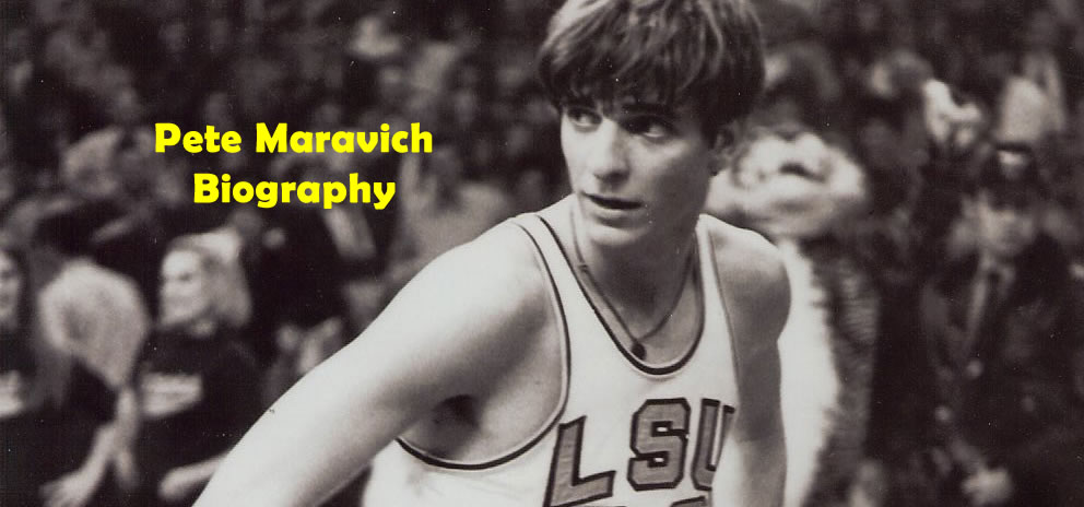 Pete Maravich Biography